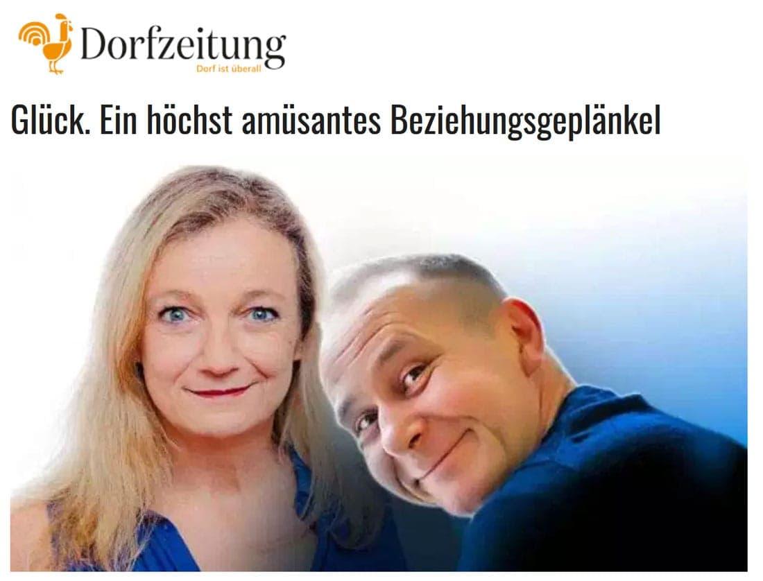 2019 05 01 DZ Glueck01 - Glück. Ein höchst amüsantes Beziehungsgeplänkel - Dorfzeitung vom 01.05.2019